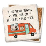 If You Wanna Impress Me With Your Car - Tipsy Coasters & Gifts