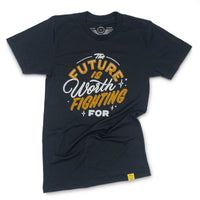 """The Future Is Worth Fighting For"" T-Shirt"