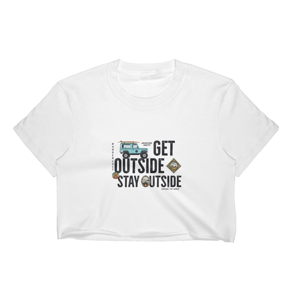 Get Outside Stay Outside Women's Crop Top Graphic Tshirt Tees