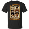 Wanted Well Behaved Women Seldom Make History T-Shirt