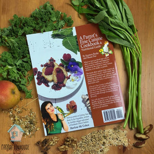 A Parrot Fine Cuisine Cookbook and Nutritional Guide Parrot Funhouse Fresh Fruits and Vegetables