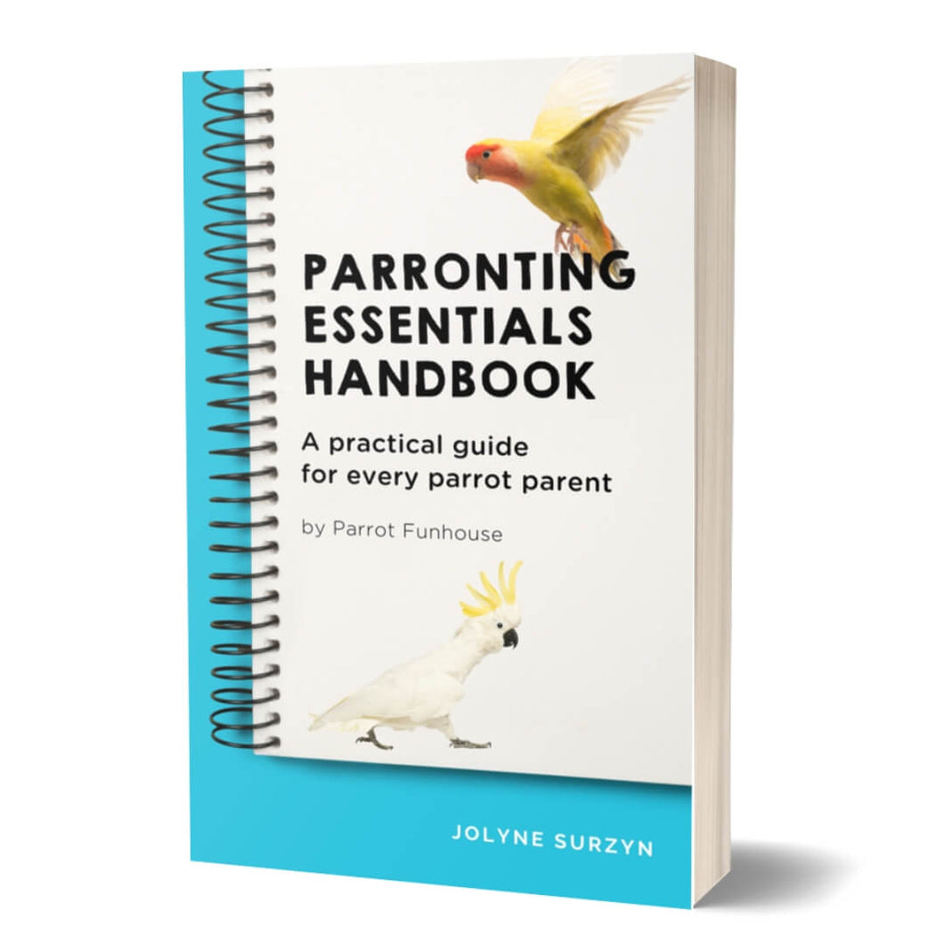 Parronting Essentials Handbook by Parrot Funhouse