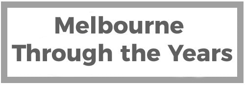 Melbourne - Through the Years
