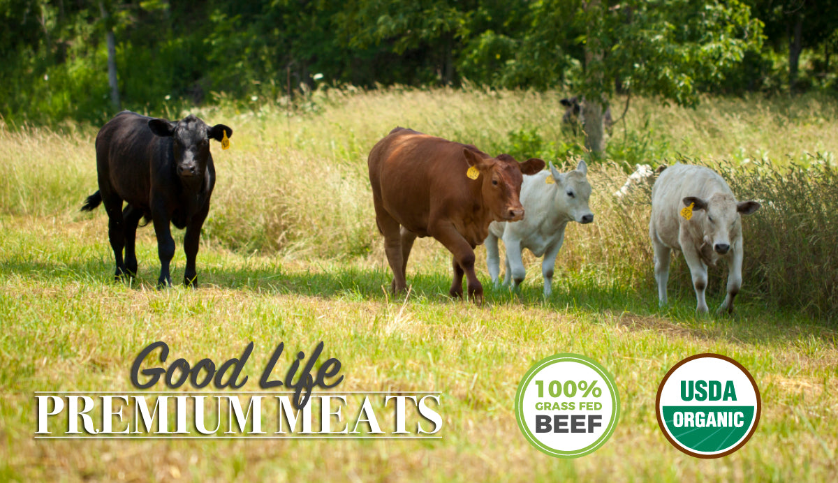 Organic Grass-Fed Beef / Good Life Premium Meats