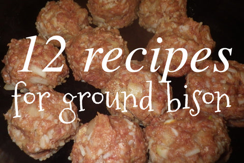 12 Great Recipes for Ground Bison Recipe Card Download