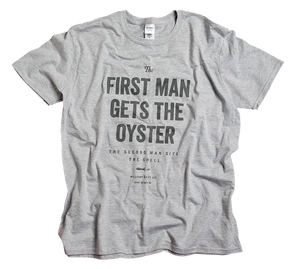 First Man Gets the Oyster Tee