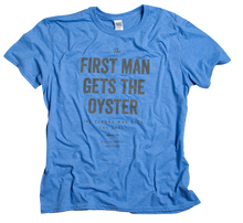 Load image into Gallery viewer, First Man Gets the Oyster Tee