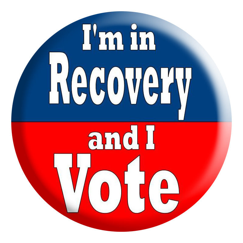 """I'm in Recovery and I Vote"" buttons (pack of 100)"