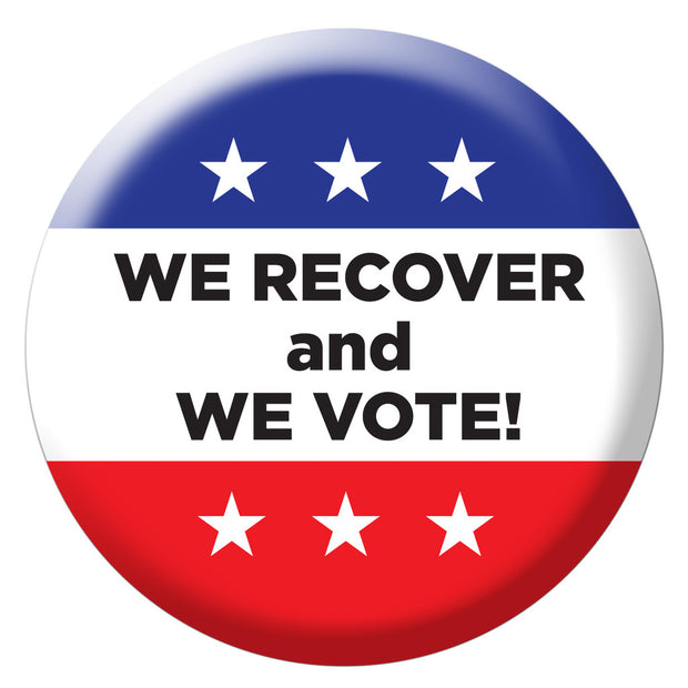 """We Recover and We Vote!"" Buttons (pack of 100)"