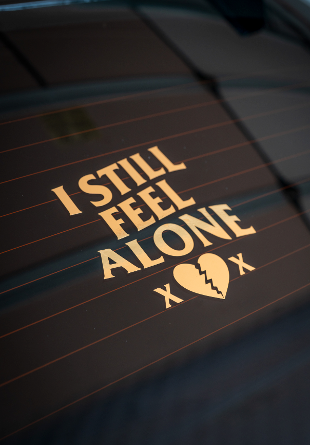I STILL FEEL ALONE