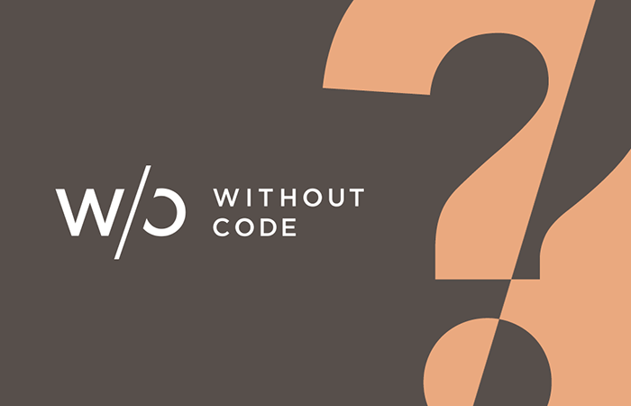 Without Code