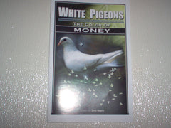 """White Pigeons: The Color of Money"""
