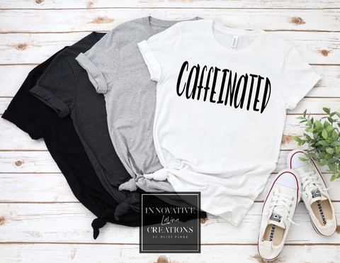 NEW: CAFFEINATED TEE