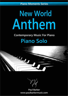 New World Anthem-Piano-Paul Barker Music