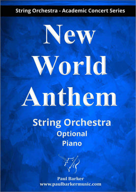 New World Anthem (String Orchestra)-Strings-Paul Barker Music
