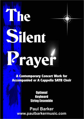 The Silent Prayer Choral Paul Barker Music Full Conductor Score (SATB Choir - Strings - Keyboard)