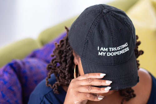 I AM Trusting My Dopeness Hat