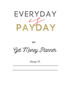 Every Day is Payday Get Money Planner