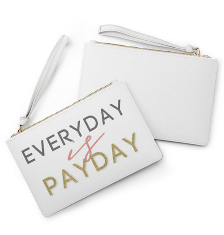 Every Day Is Payday Clutch