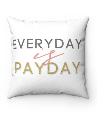 Every Day is Payday/ Build Assets Crush Liabilities Pillow