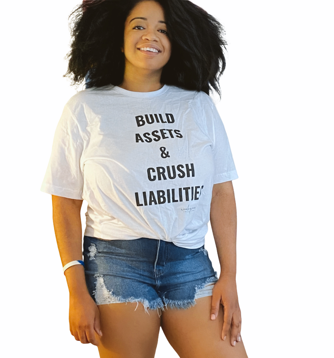 BUILD ASSETS CRUSH LIABILITIES TEE White Only