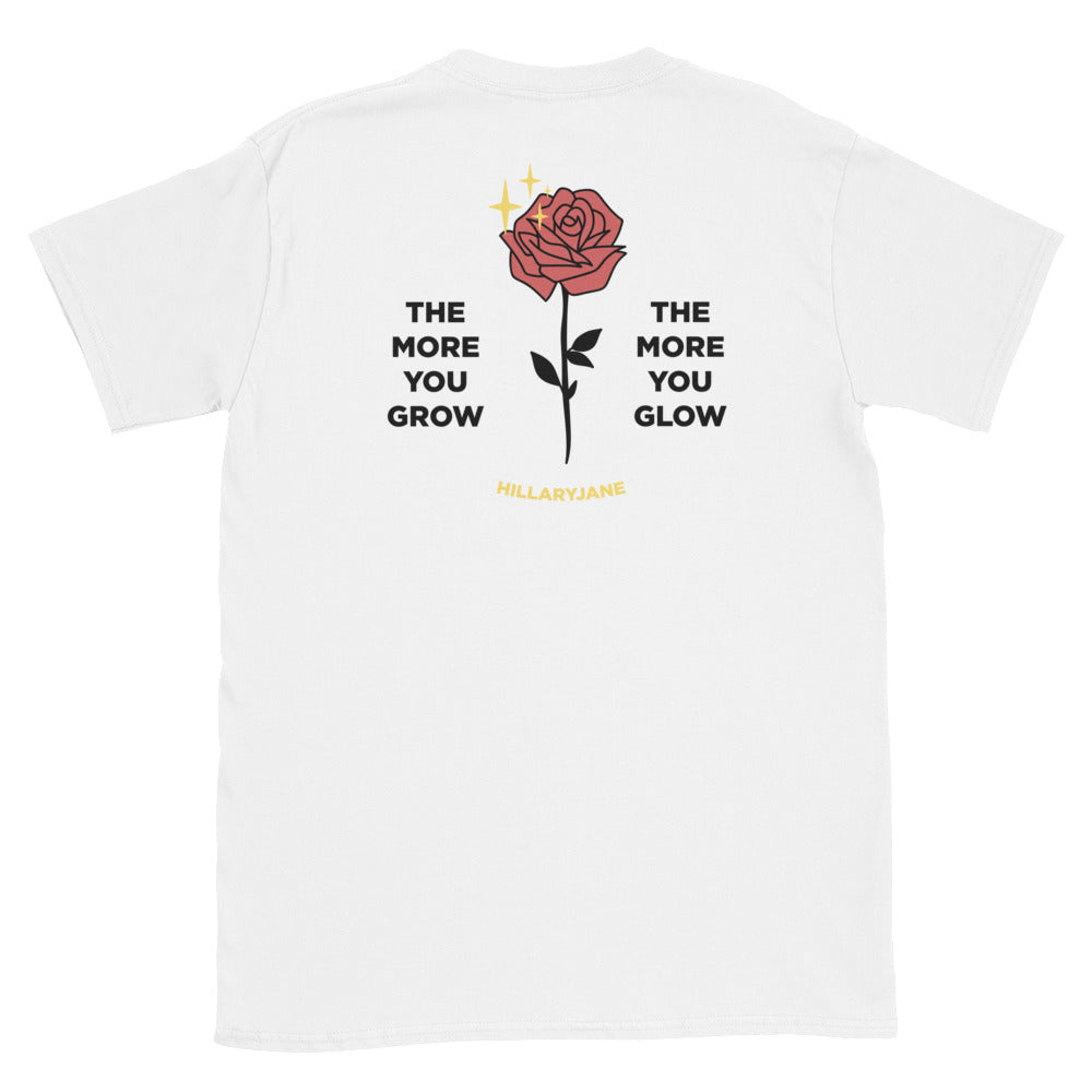 The More You Grow, The More You Glow T-Shirt