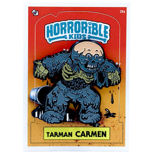 Horrible Kids Tarman Carman Enamel Pin