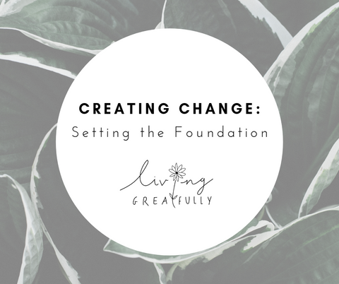 Creating Change: Setting the Foundation