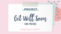DIY PROJECT: Get Well Soon Care Package