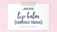 RECIPE: Grapefruit Paloma Lip Balm