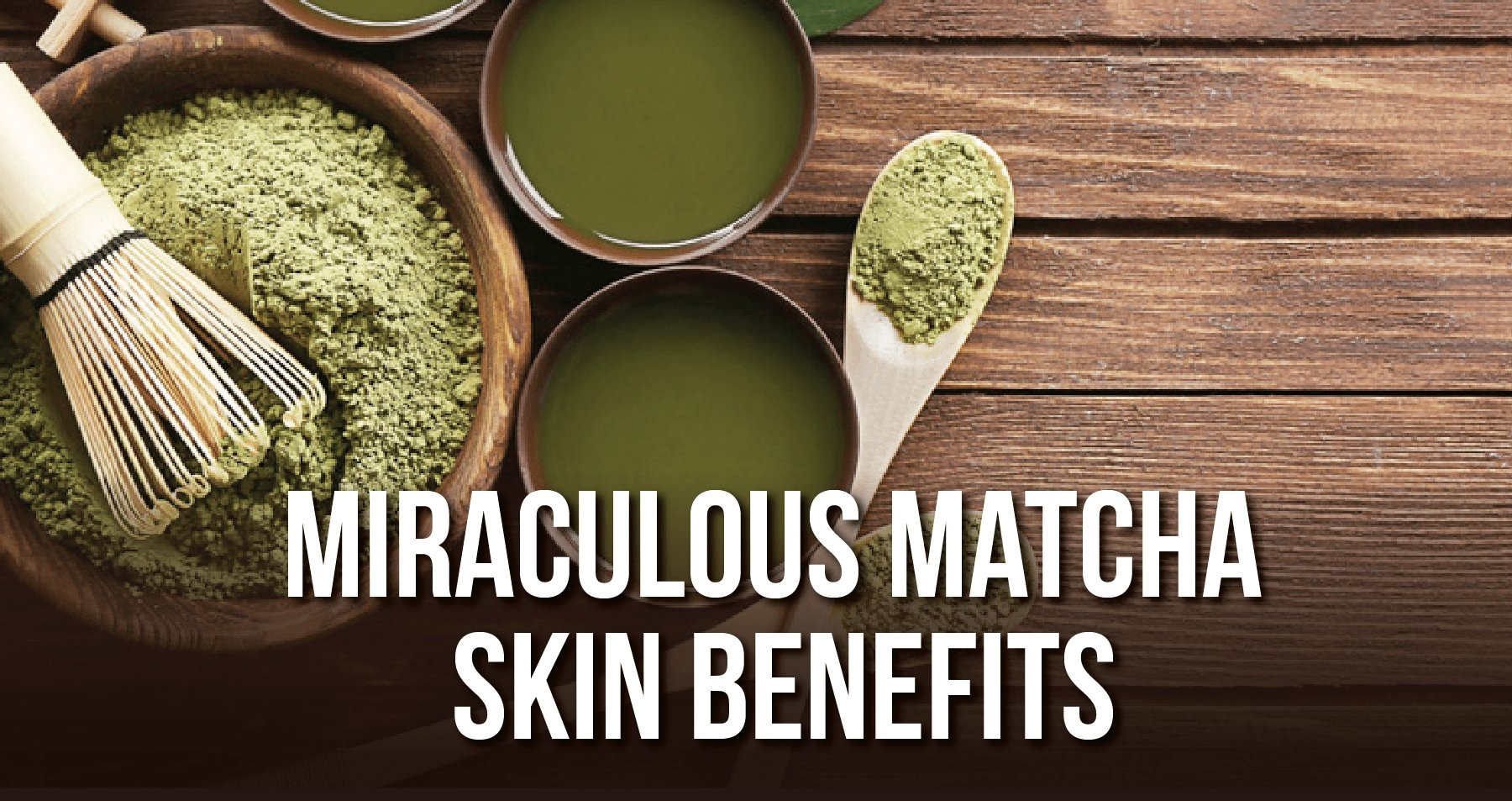 Miraculous Matcha Skin Benefits - You Will Love it So Matcha | iHeart Nature