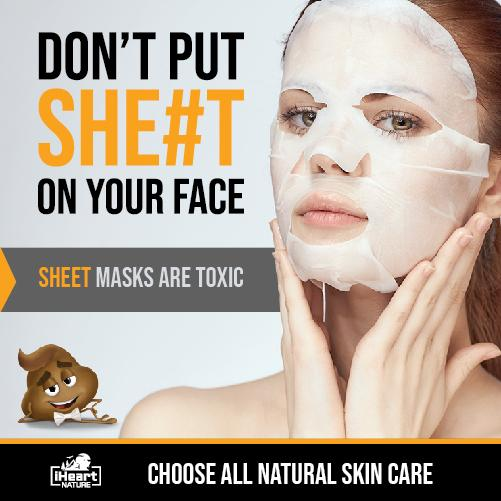 The Toxicity of Sheet Face Masks—Don't Put Sheet On Your Face | iHeart Nature