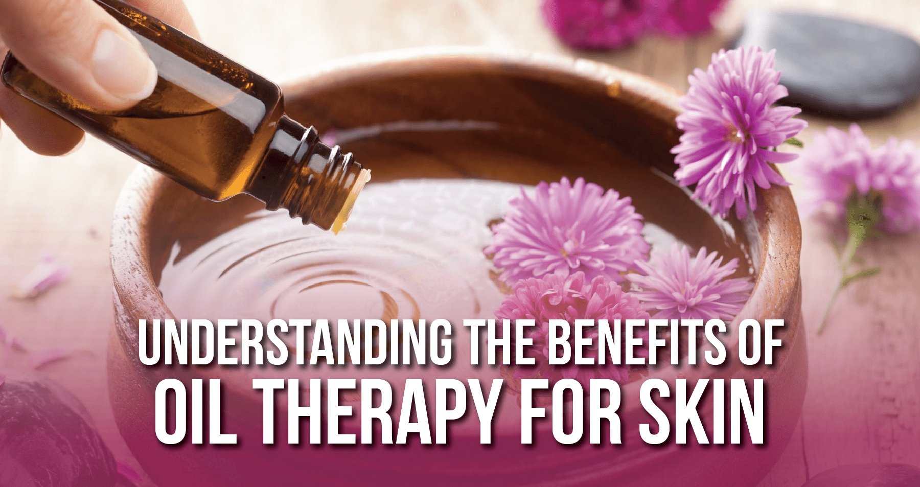 Understanding the Benefits of Oil Therapy for Skin | iHeart Nature