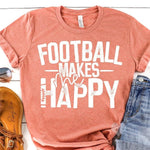 20-024 - 395 - Football Makes Me Happy - *Pre-Order* - Screen Print - Due 8/9