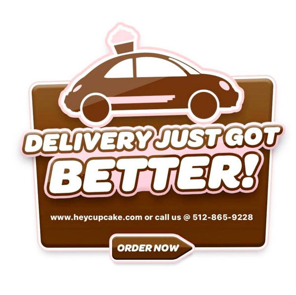 Hey Cupcake delivers! Shop your favorite cupcakes and have them delivered to you. Delivery to most of the Austin area.