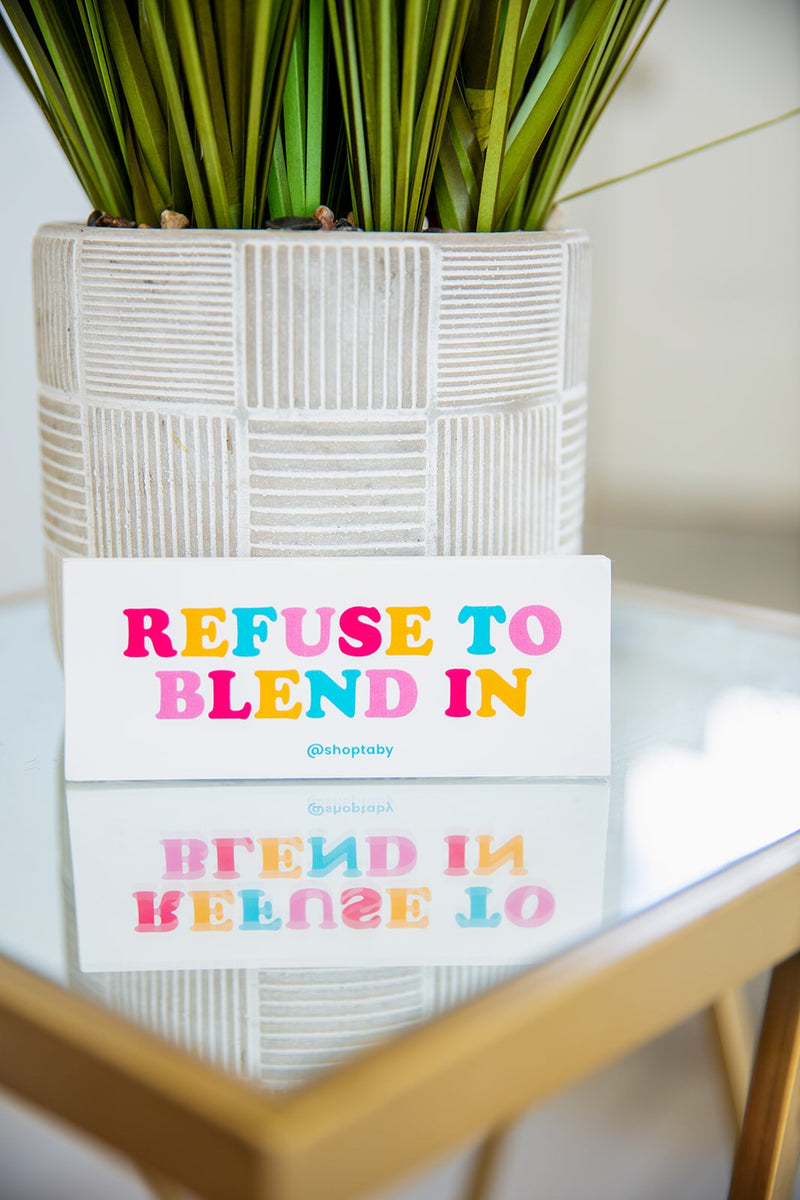 Refuse To Blend In Sticker