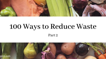 100 Tips to Reduce Waste in Your Life (Part 2)