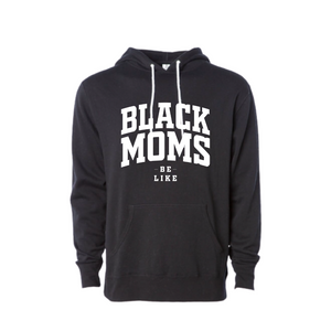 Black Moms Be Like Hoodie