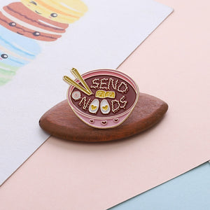 """SEND NOODS"" PIN"
