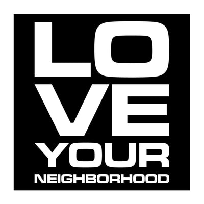 love your neighborhood sign