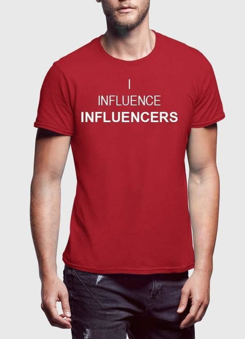 I INFLUENCE INFLUENCERS T-shirt