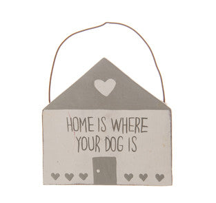 Home is Where Your Dog Is Plaque - The Mayhew Animal Home
