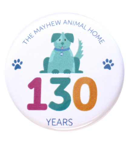 Mayhew 130th birthday Dog button badge - The Mayhew Animal Home