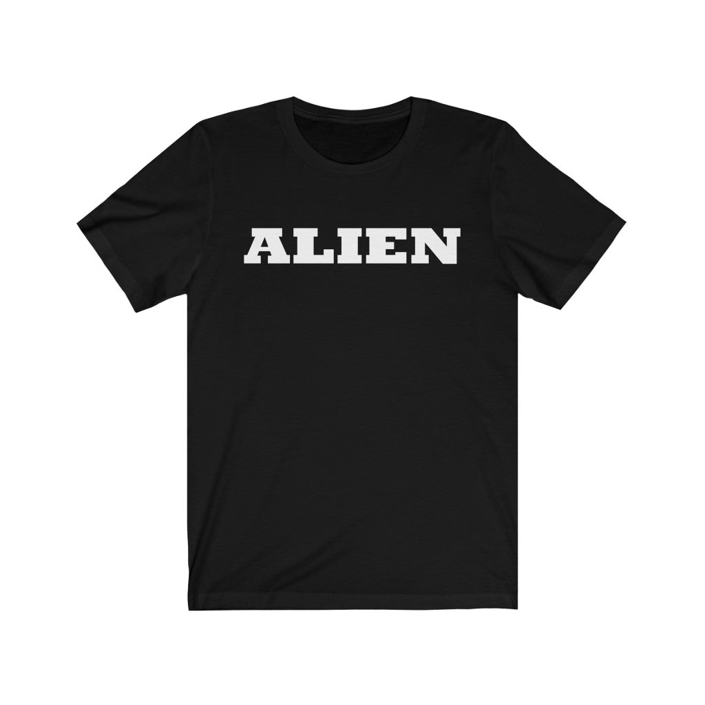 ALIEN in white letters. Unisex Jersey Short Sleeve Tee