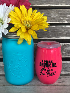 """I Miss Drunk Me"" Cup"