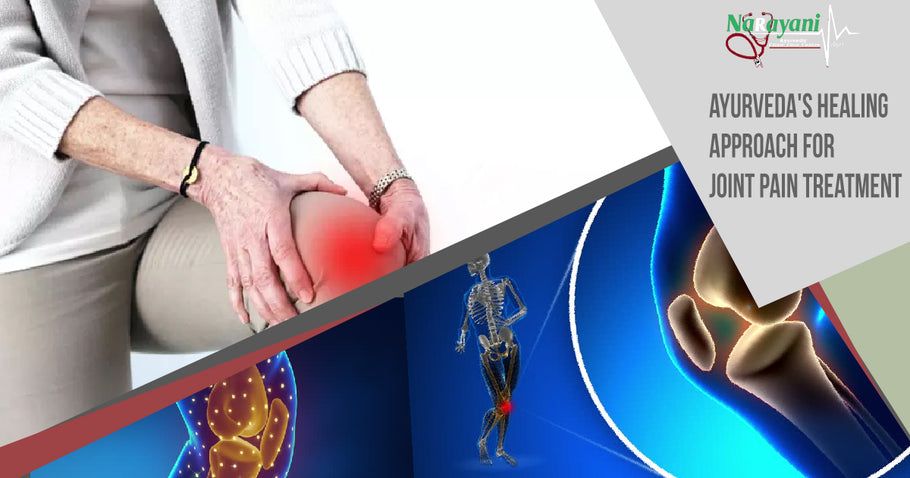 Ayurveda's Healing approach for Joint Pain Treatment