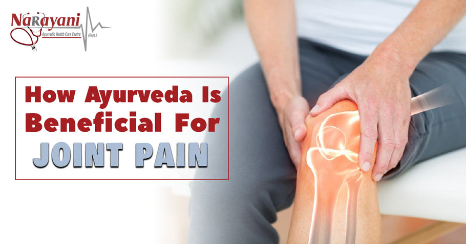 How Ayurvedic Is Beneficial For Jointpain?