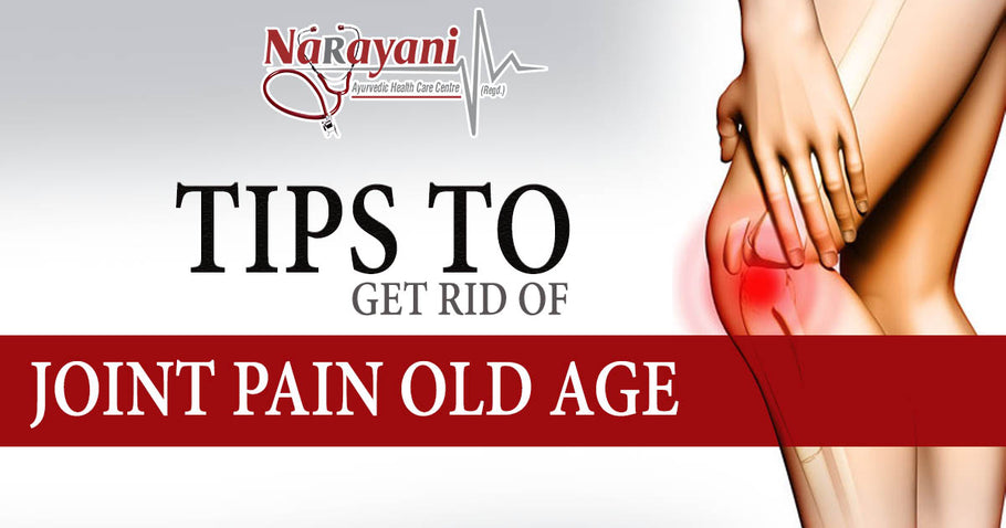 Tips to Get Rid of Joint Pain In Old Age