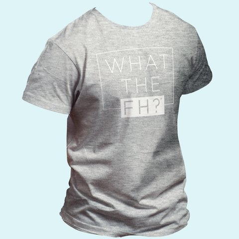 """What the FH"" T-shirt Mens"