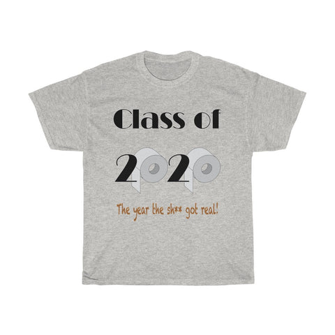Class of 2020 The Year the Sh** Got Real - Unisex Heavy Cotton Tee